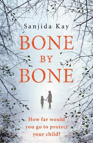 Bone by Bone: A psychological thriller so compelling, you won't be able to put it down (Paperback)