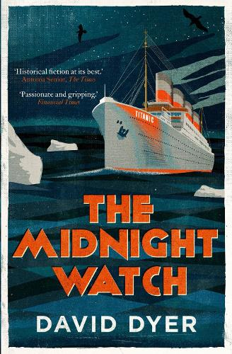 The Midnight Watch: A gripping novel of the SS Californian, the ship that failed to aid the sinking Titanic (Paperback)