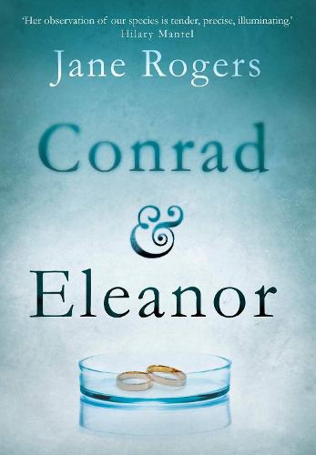 Conrad & Eleanor: a drama of one couple's marriage, love and family, as they head towards crisis (Hardback)