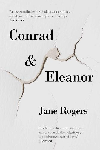 Conrad & Eleanor: a drama of one couple's marriage, love and family, as they head towards crisis (Paperback)
