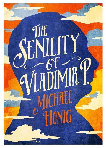The Senility of Vladimir P (Hardback)