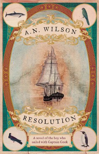 Resolution: a novel of Captain Cook's adventures of discovery to Australia, New Zealand and Hawaii, through the eyes of George Forster, the botanist on board his ship (Paperback)