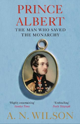 Prince Albert: The Man Who Saved the Monarchy (Paperback)