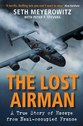 The Lost Airman: A True Story of Escape from Nazi-occupied France (Paperback)