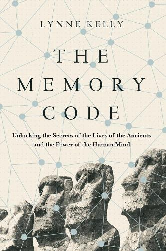 The Memory Code: Unlocking the Secrets of the Lives of the Ancients and the Power of the Human Mind (Hardback)