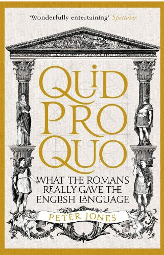 Quid Pro Quo: What the Romans Really Gave the English Language (Paperback)