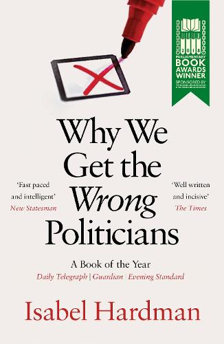Why We Get the Wrong Politicians (Paperback)