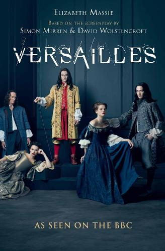Versailles: The shockingly sexy novel of the hit TV show (Paperback)