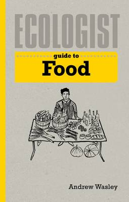 Ecologist Guide to Food - Ecologist Guides (Paperback)