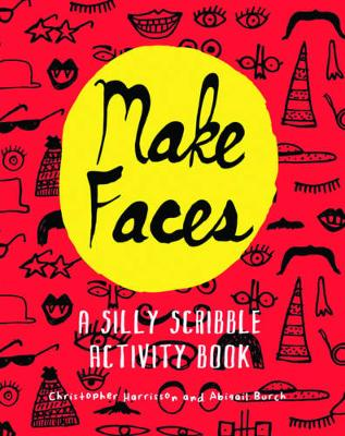 Make Faces: A Silly Scribble Activity Book (Paperback)
