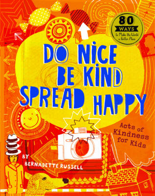 Do Nice, be Kind, Spread Happy: Acts of Kindness for Kids (Paperback)