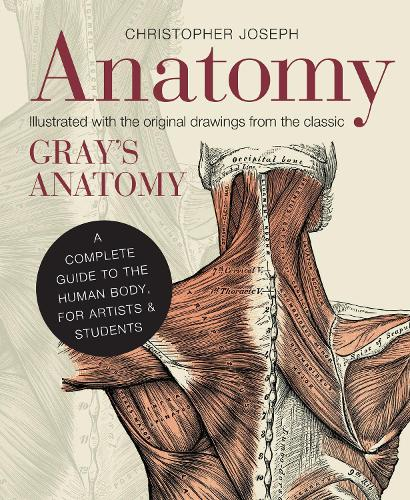 Anatomy: A Complete Guide to the Human Body, for Artists & Students (Hardback)