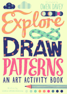 Explore & Draw Patterns: An Art Activity Book (Paperback)