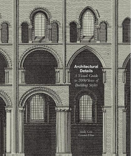 Architectural Details: A Visual Guide to 5000 Years of Building Styles (Paperback)