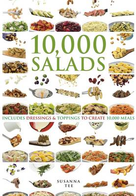 10,000 Salads: Combinations to Create 10,000 Meals - 10,000 (Spiral bound)