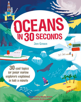 Oceans in 30 Seconds: 30 Cool Topics for Junior Marine Explorers Explained in Half a Minute (Paperback)