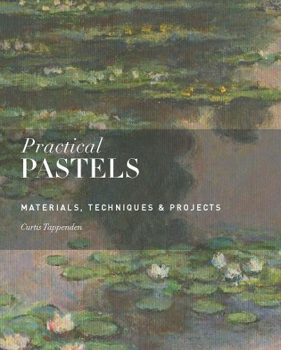 Practical Pastels: Materials, Techniques & Projects (Paperback)