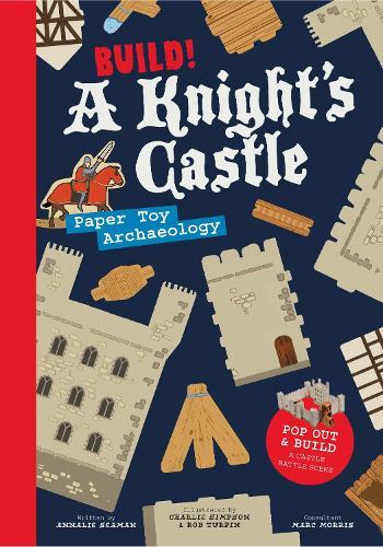 Build! A Knight's Castle: Pop Out and Build a Castle Battle Scene (Paperback)