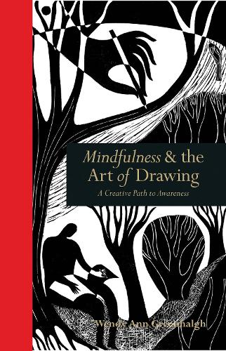 Mindfulness & the Art of Drawing: A Creative Path to Awareness (Hardback)