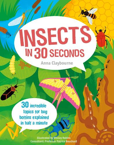Insects in 30 Seconds: 30 fascinating topics for bug boffins explained in half a minute - Kids 30 Second (Paperback)