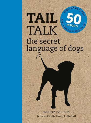 Tail Talk: The Secret Language of Dogs (Paperback)