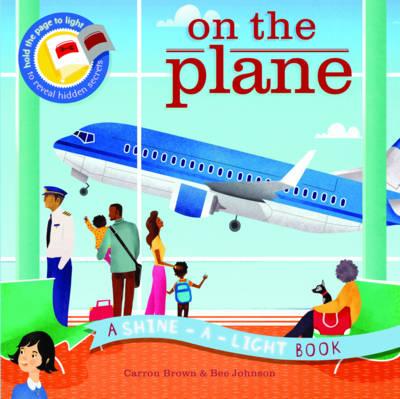 Shine a Light On the Plane: A Shine-a-Light Book - Shine-A-Light (Hardback)