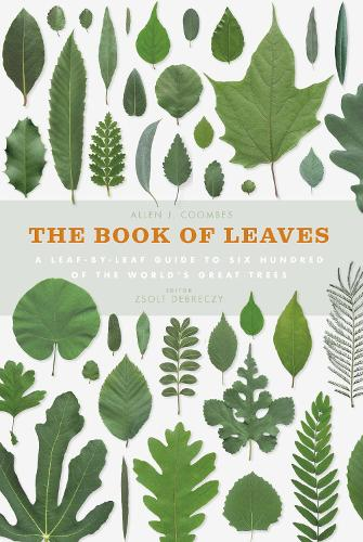 The Book of Leaves: A Leaf-by-Leaf Guide to Six Hundred of the World's Great Trees (Hardback)