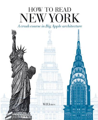 How to Read New York: A Crash Course in Big Apple Architecture (Paperback)