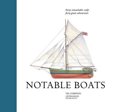 Notable Boats: Forty Small Craft, Forty Great Adventures (Hardback)
