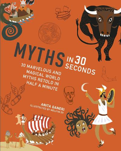 Myths in 30 Seconds - Kids 30 Second (Paperback)
