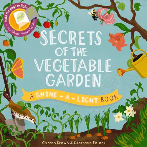 Secrets of the Vegetable Garden - Shine-A-Light (Paperback)