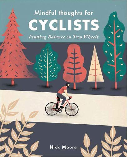 Mindful Thoughts for Cyclists: Finding Balance on two wheels - Mindfulness (Hardback)