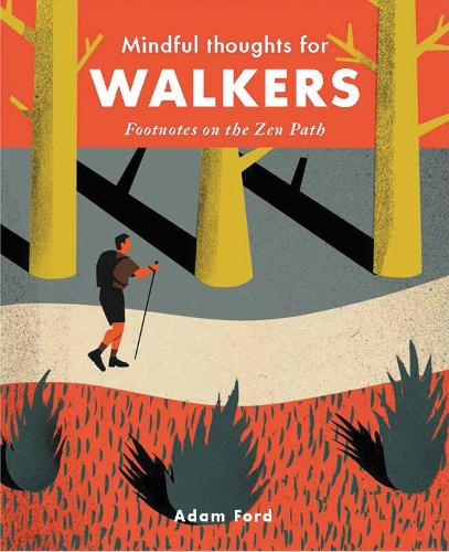 Mindful Thoughts for Walkers: Footnotes on the zen path - Mindfulness (Hardback)