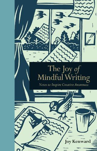 The Joy of Mindful Writing: Notes to inspire creative awareness - Mindfulness series (Hardback)