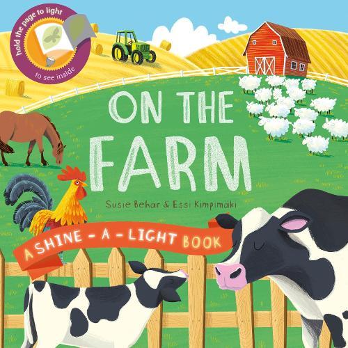 On the Farm: A shine-a-light book - Shine-A-Light (Hardback)