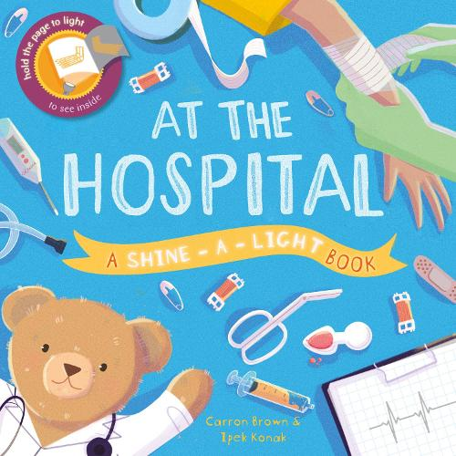 At the Hospital: A shine-a-light book - Shine-A-Light (Hardback)
