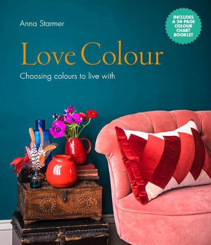 Love Colour: Choosing colours to live with (Hardback)