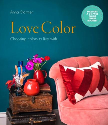 Love Color: Choosing Colors to Live with (Hardback)