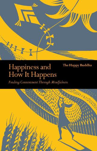 Happiness and How it Happens: Finding Contentment Through Mindfulness - Mindfulness (Paperback)