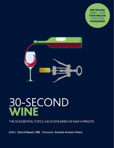 30-Second Wine: The 50 essential topics, each explained in half a minute - 30 Second (Paperback)