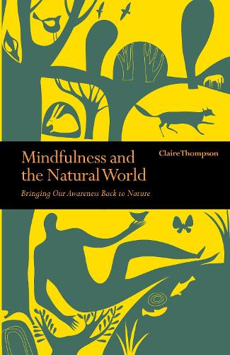 Mindfulness and the Natural World: Bringing our Awareness Back to Nature - Mindfulness (Paperback)