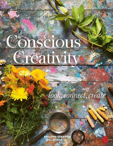 Conscious Creativity: Look, Connect, Create (Paperback)