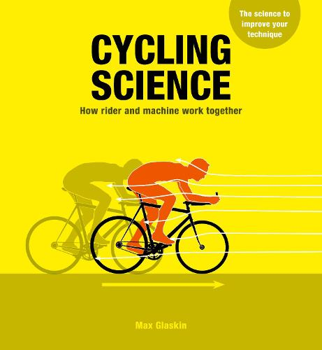 Cycling Science: How rider and machine work together (Paperback)