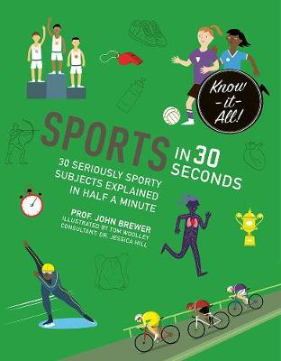Sports in 30 Seconds: 30 Seriously Sporty Subjects Explained in Half a Minute - Kids 30 Second (Paperback)