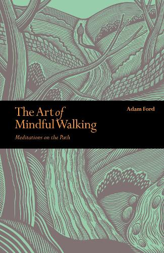 the art of mindful walking by adam ford waterstones