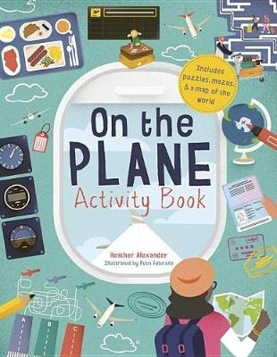 On the Plane Activity Book: Includes Puzzles, Mazes, Dot-To-Dots and Drawing Activities (Paperback)