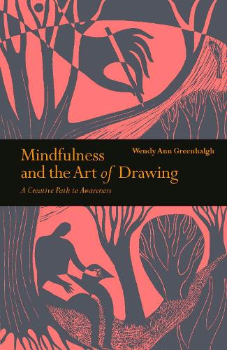 Mindfulness & the Art of Drawing: A Creative Path to Awareness - Mindfulness series (Paperback)