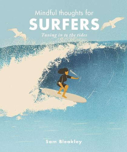 Mindful Thoughts for Surfers: Tuning in to the tides - Mindful Thoughts (Hardback)