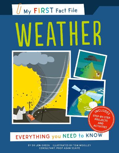 My First Fact File Weather: Everything you Need to Know - My First Fact File (Paperback)