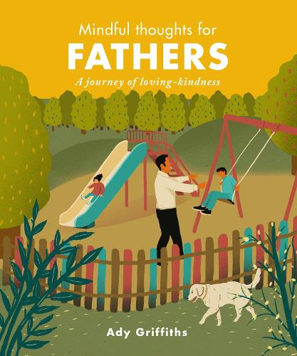 Mindful Thoughts for Fathers: A Journey of Loving-Kindness - Mindful Thoughts (Hardback)